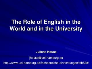 The Role of English in the World and in the University
