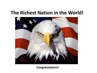 The Richest Nation in the World!