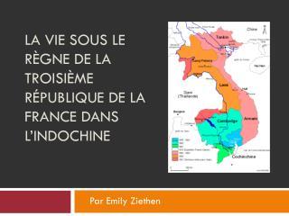 La vie sous le règne de la troisième république de la France dans l'Indochine