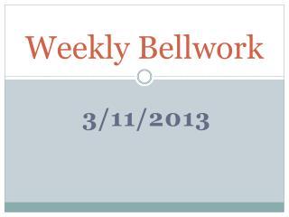 Weekly  Bellwork