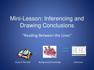 Mini-Lesson:  Inferencing  and Drawing Conclusions