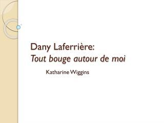 Dany Laferrière : Tout bouge autour de moi