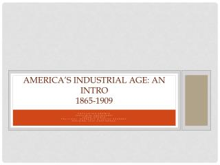 America's Industrial Age: An Intro 1865-1909