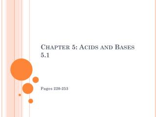 Chapter 5: Acids and Bases 5.1