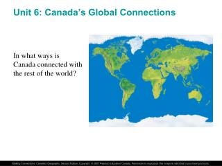 Unit 6: Canada's Global Connections
