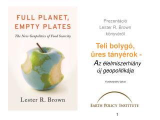 Teli bolygó ,  üres tányérok -  A z élelmiszerhiány  új geopolitikája Fordította Bíró Dávid