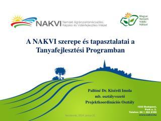 A NAKVI szerepe és tapasztalatai a Tanyafejlesztési Programban