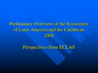From 2003 – 2007 Latin America Enjoys  Steady Economic Growth