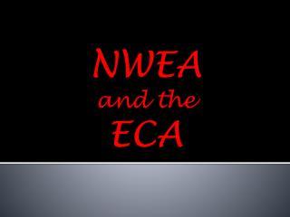 NWEA  and the  ECA