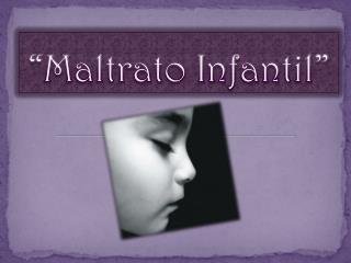 """Maltrato Infantil"""