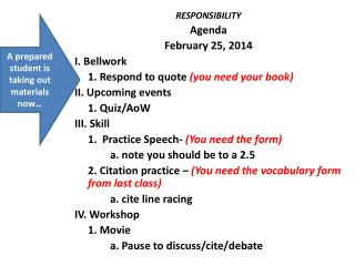 RESPONSIBILITY Agenda February 25, 2014 I.  Bellwork 	1. Respond to quote  (you need your book)