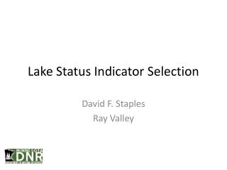 Lake Status Indicator Selection