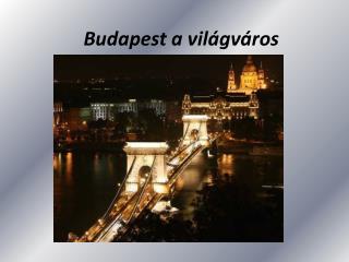 Budapest a világváros