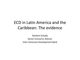 ECD in Latin America and the Caribbean: The evidence