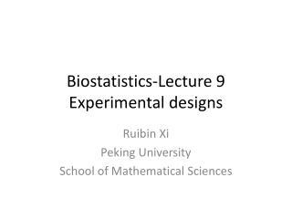 Biostatistics-Lecture  9 Experimental designs