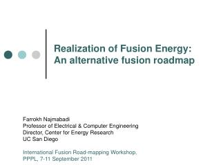 Realization of Fusion Energy: An alternative fusion roadmap