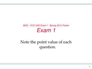 WSC - ECO 320 Exam 1   Spring 2012 Parker Exam 1
