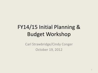 FY14/15 Initial Planning & Budget Workshop