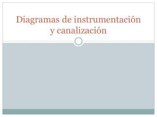 Diagramas de instrumentación y canalización
