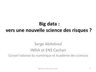 Big  data :  vers  une nouvelle science  des risques  ?