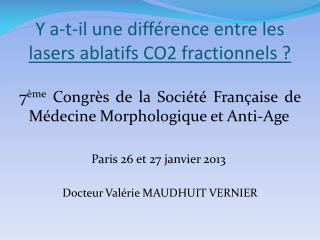 Y a-t-il une différence entre les  lasers ablatifs CO2 fractionnels ?