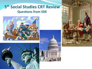 5 th  Social Studies CRT Review Questions from SDE