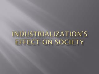 Industrialization's Effect on Society
