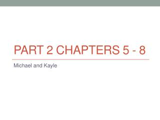 Part 2 Chapters 5 - 8