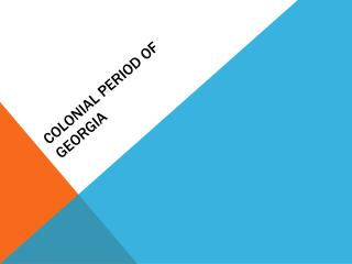 Colonial Period of Georgia