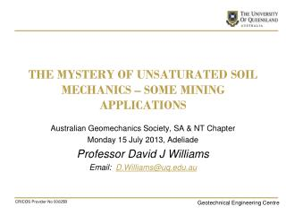 THE MYSTERY OF UNSATURATED SOIL MECHANICS – SOME MINING APPLICATIONS