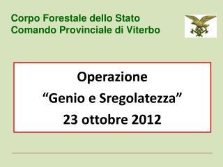 """Operazione """"Genio e Sregolatezza"""" 23 ottobre 2012"""