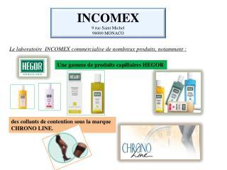 INCOMEX 9 rue Saint Michel 98000 MONACO