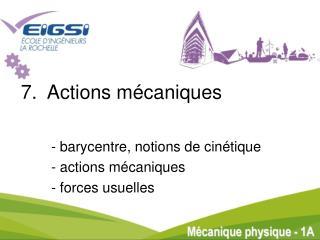 7.   Actions  m�caniques