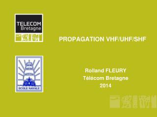 PROPAGATION VHF/UHF/SHF