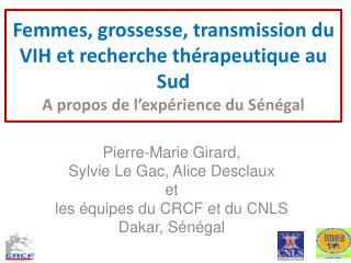 Pierre-Marie Girard,  Sylvie  Le Gac , Alice  Desclaux et les  équipes du CRCF et du CNLS