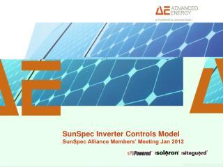 SunSpec Inverter Controls Model SunSpec Alliance Members' Meeting Jan 2012