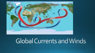 Global Currents and Winds