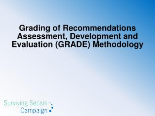 Grading of Recommendations Assessment, Development and Evaluation (GRADE) Methodology
