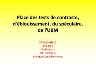 Place des tests de contraste, d'éblouissement, du spéculaire, de  l'UBM