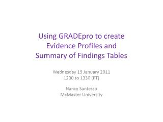 Using  GRADEpro  to create  Evidence Profiles and  Summary of Findings Tables
