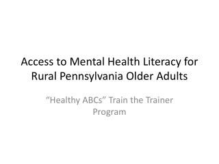 Access to Mental Health Literacy for Rural Pennsylvania Older Adults
