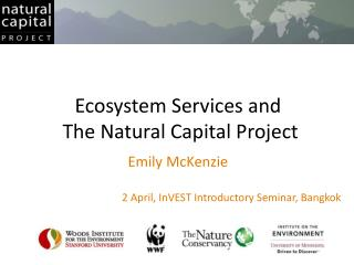 Ecosystem Services and  The Natural Capital Project