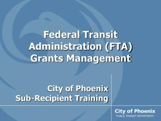 Federal Transit Administration (FTA)  Grants  Management