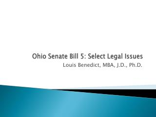 Ohio Senate Bill 5: Select Legal Issues