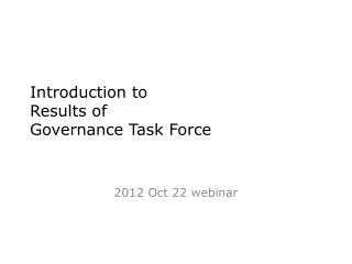 Introduction to Results of Governance Task Force