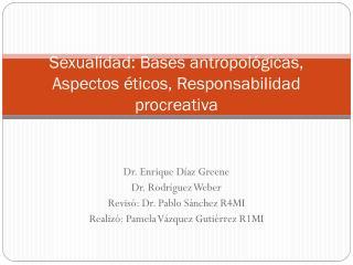 Sexualidad: Bases antropológicas, Aspectos éticos, Responsabilidad  procreativa
