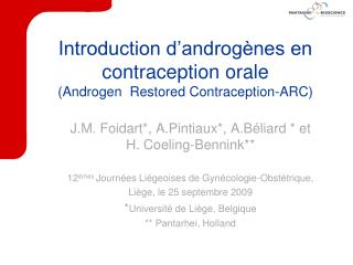 I ntroduction d'androgènes en  contraception orale  ( Androgen Restored  Contraception-ARC)