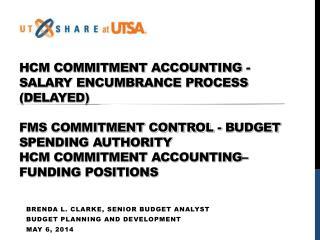 Brenda L. Clarke, Senior Budget analyst Budget Planning and Development May 6, 2014