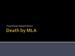 Death by MLA