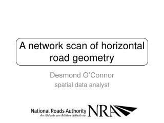 A network scan of horizontal road geometry